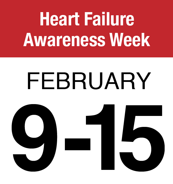 Heart Failure Awareness Week (Feb. 9-15)