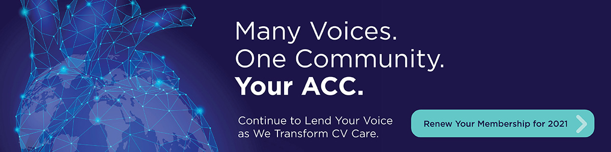 Many Voices. One Community. Your ACC. Continue to lend your voice as We Transform CV Care. Renew your membership for 2021.