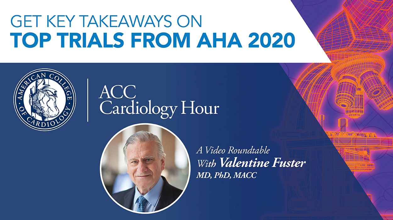 ACC Cardiology Hour From AHA 20 With Dr. Valentin Fuster