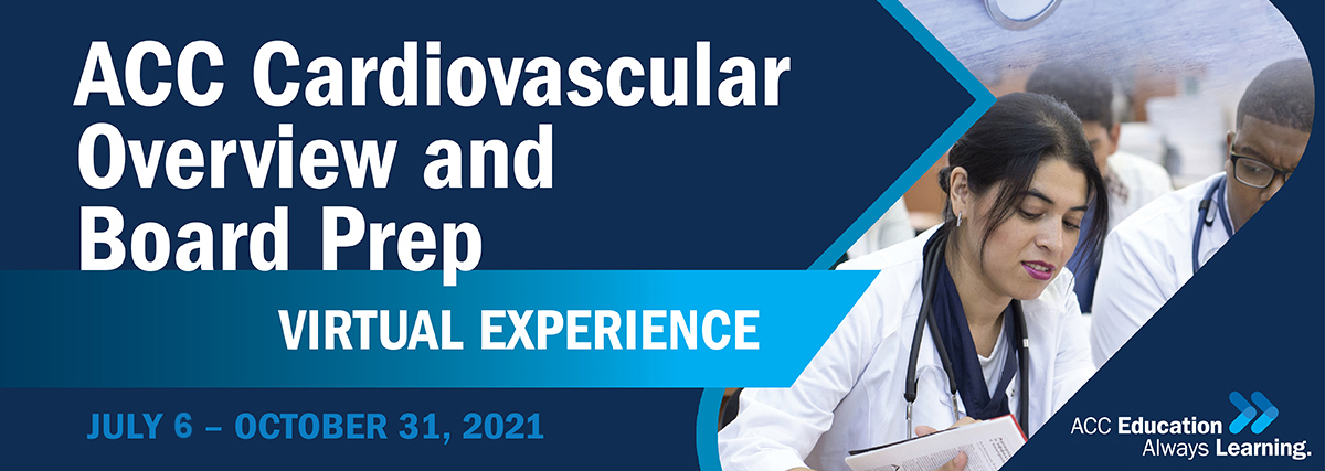 ACC's Cardiovascular Overview and Board Prep Virtual Experience
