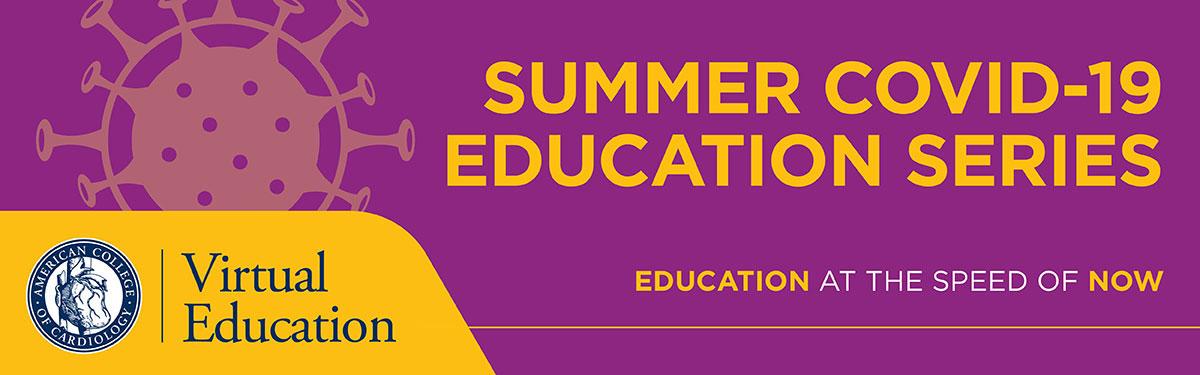 Summer COVID-19 Education Series