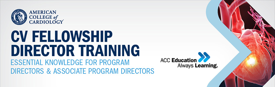 CV Fellowship Director Training - American College of Cardiology